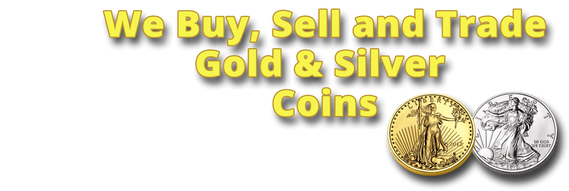 Buy and Sell Gold and Silver Coins